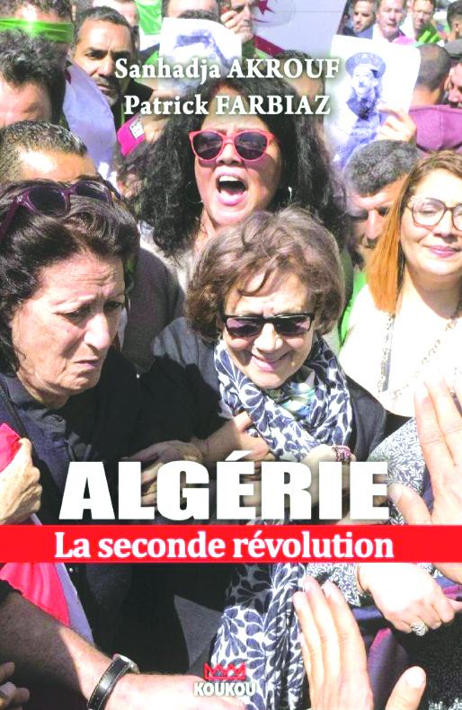 Algérie. La seconde révolution de Sanhadja Akrouf et Patrick Farbiaz : «Laisser une trace pour l'avenir» - Algérie
