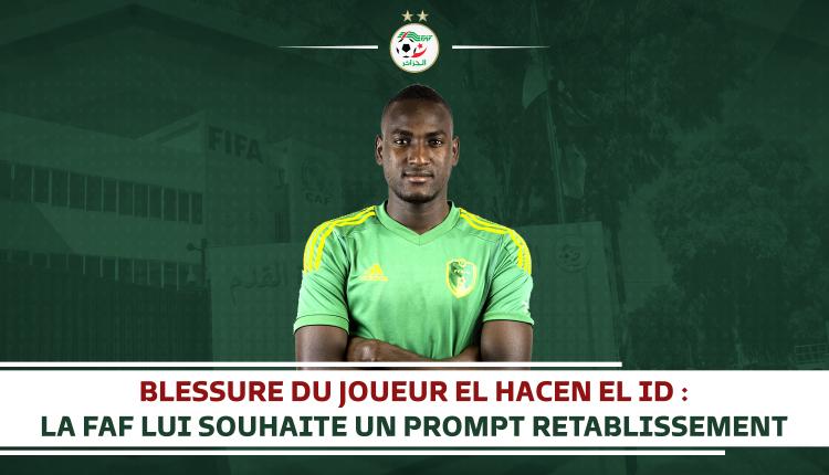 ALG-MTN : La FAF souhaite un bon rétablissement à El Hacen - Algérie